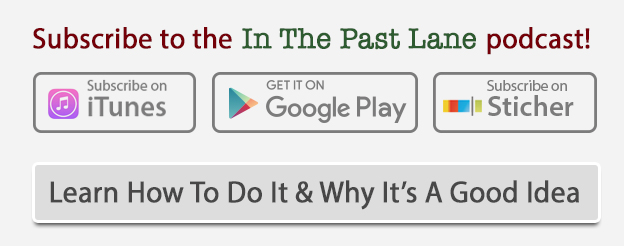 Subscribe to the In The Past Lane podcast